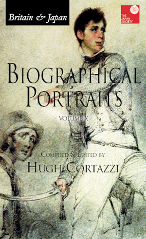 Britain and Japan Biographical Portraits Vol. X Compiled and edited by Hugh Cortazzi Renaissance Books £73.32